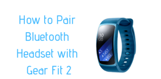 How to Pair Bluetooth Headset with Gear Fit 2