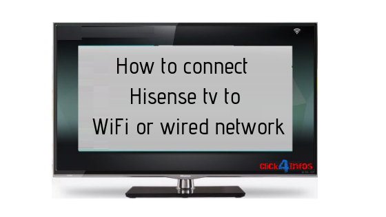 How to connect Hisense tv to WiFi or wired network