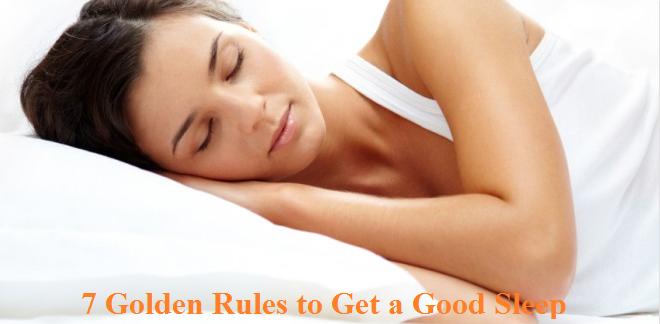 7 Golden Rules to Get a Good Sleep