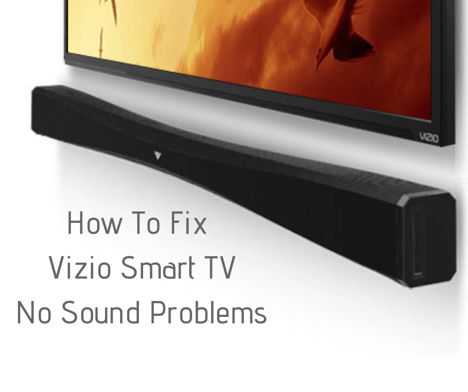 How To Fix Vizio Smart Tv No Sound Problems