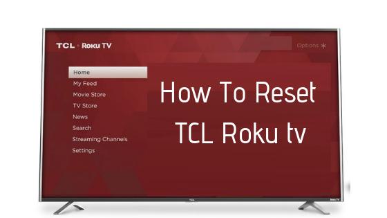 How To Reset TCL Roku tv