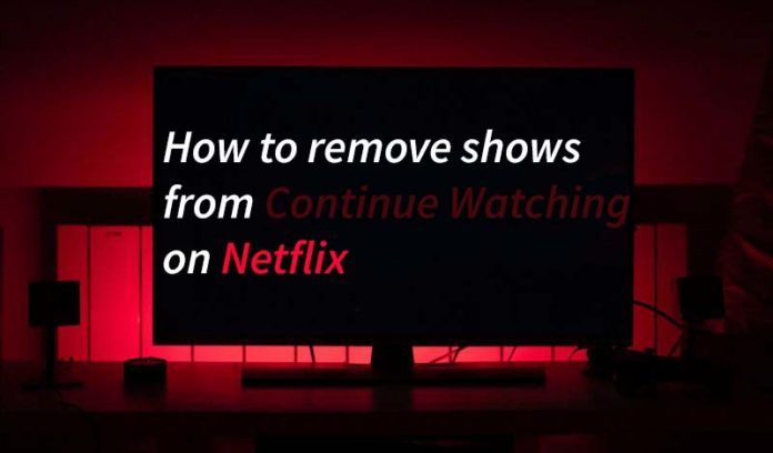 How to delete shows from continue watching on Netflix
